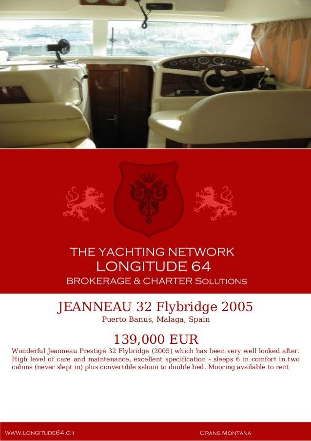 JEANNEAU 32 Flybridge 2005 Puerto Banus, Malaga, Spain 139,000 EUR Wonderful Jeanneau Prestige 32 Flybridge (2005) which h...