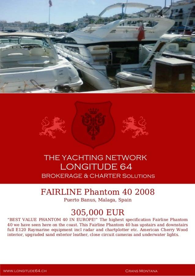 """FAIRLINE Phantom 40 2008 Puerto Banus, Malaga, Spain 305,000 EUR """"BEST VALUE PHANTOM 40 IN EUROPE!"""" The highest specificat..."""