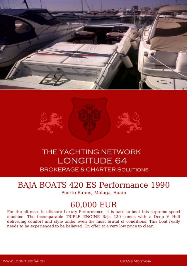BAJA BOATS 420 ES Performance 1990 Puerto Banus, Malaga, Spain 60,000 EUR For the ultimate in offshore Luxury Performance,...