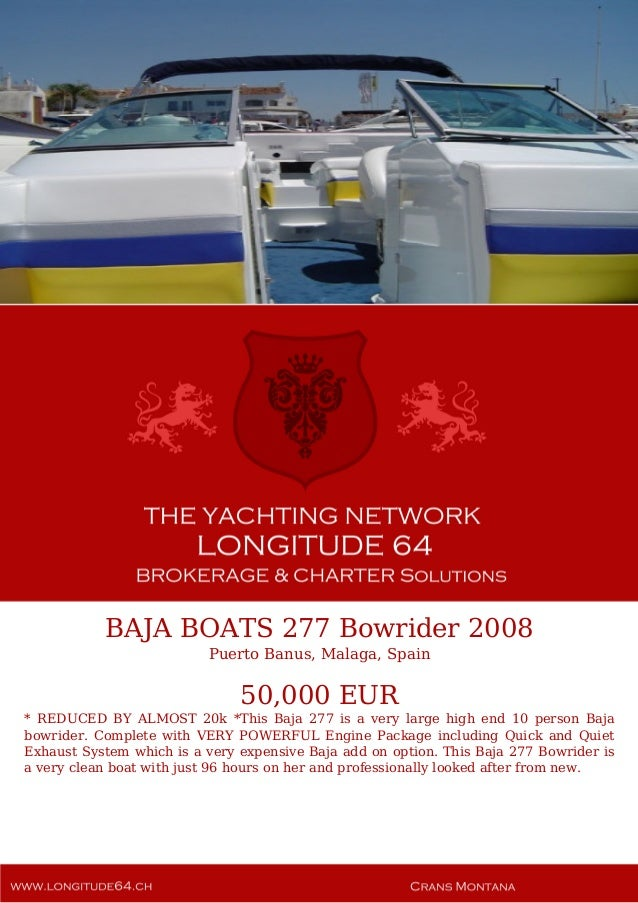 BAJA BOATS 277 Bowrider 2008 Puerto Banus, Malaga, Spain 50,000 EUR * REDUCED BY ALMOST 20k *This Baja 277 is a very large...