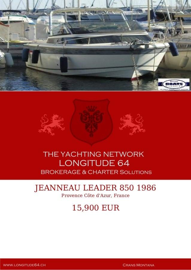 JEANNEAU LEADER 850 1986 Provence Côte d'Azur, France 15,900 EUR