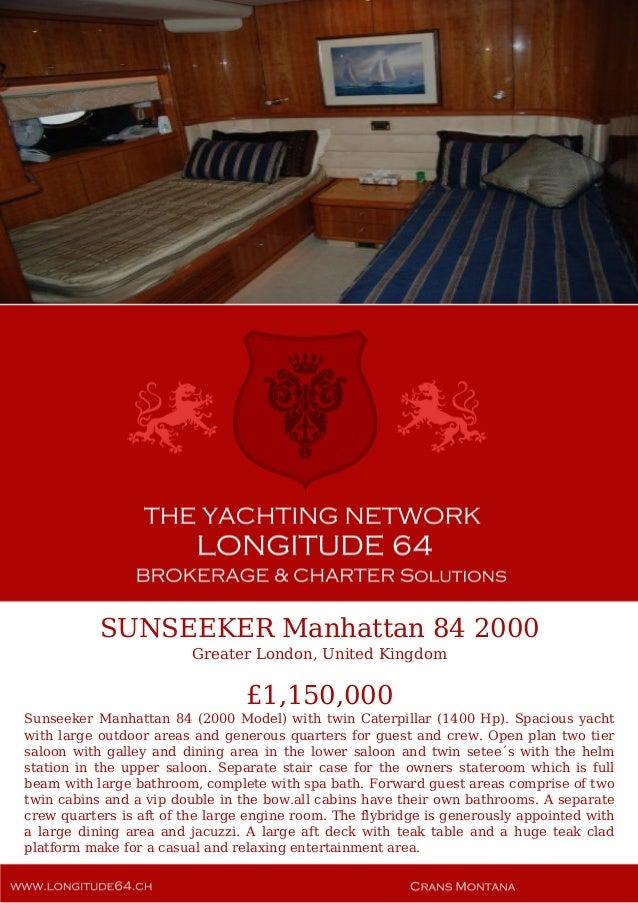 SUNSEEKER Manhattan 84 2000 Greater London, United Kingdom £1,150,000 Sunseeker Manhattan 84 (2000 Model) with twin Caterp...