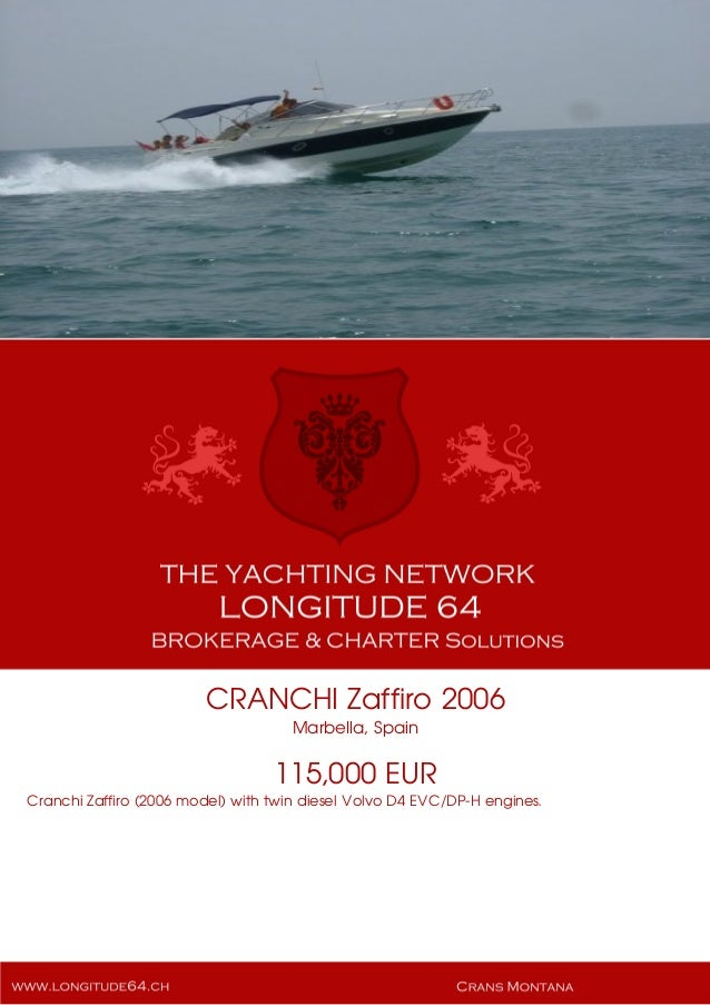 CRANCHI Zaffiro 2006 Marbella, Spain 115,000 EUR Cranchi Zaffiro (2006 model) with twin diesel Volvo D4 EVC/DP-H engines.