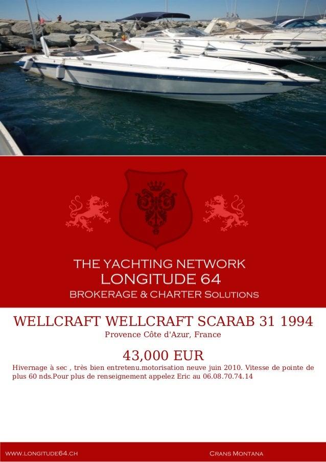 WELLCRAFT WELLCRAFT SCARAB 31 1994 Provence Côte d'Azur, France 43,000 EUR Hivernage à sec , très bien entretenu.motorisat...