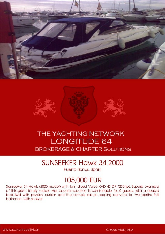 SUNSEEKER Hawk 34 2000 Puerto Banus, Spain 105,000 EUR Sunseeker 34 Hawk (2000 model) with twin diesel Volvo KAD 43 DP (23...
