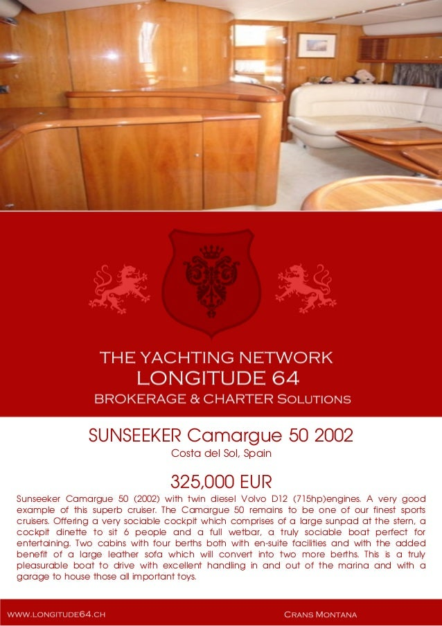 SUNSEEKER Camargue 50 2002 Costa del Sol, Spain 325,000 EUR Sunseeker Camargue 50 (2002) with twin diesel Volvo D12 (715hp...
