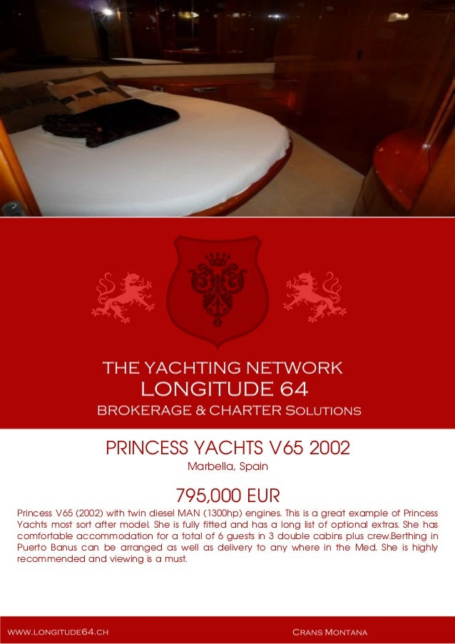 PRINCESS YACHTS V65 2002 Marbella, Spain 795,000 EUR Princess V65 (2002) with twin diesel MAN (1300hp) engines. This is a ...