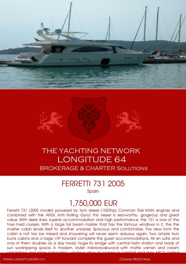 FERRETTI 731 2005 Spain 1,750,000 EUR Ferretti 731 (2005 model) powered by twin diesel (1550hp) Common Rail MAN engines an...