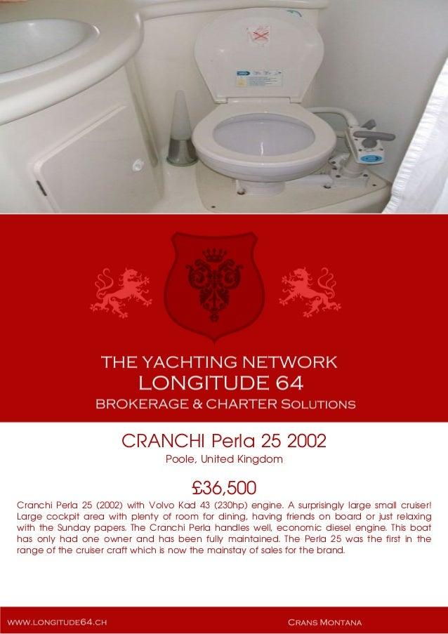 CRANCHI Perla 25 2002 Poole, United Kingdom £36,500 Cranchi Perla 25 (2002) with Volvo Kad 43 (230hp) engine. A surprising...