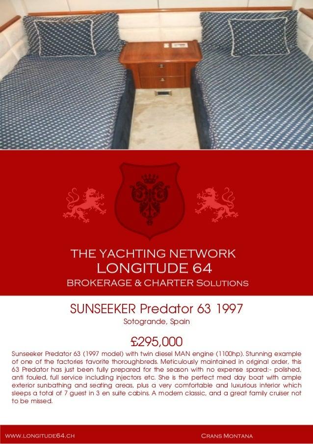 SUNSEEKER Predator 63 1997 Sotogrande, Spain £295,000 Sunseeker Predator 63 (1997 model) with twin diesel MAN engine (1100...