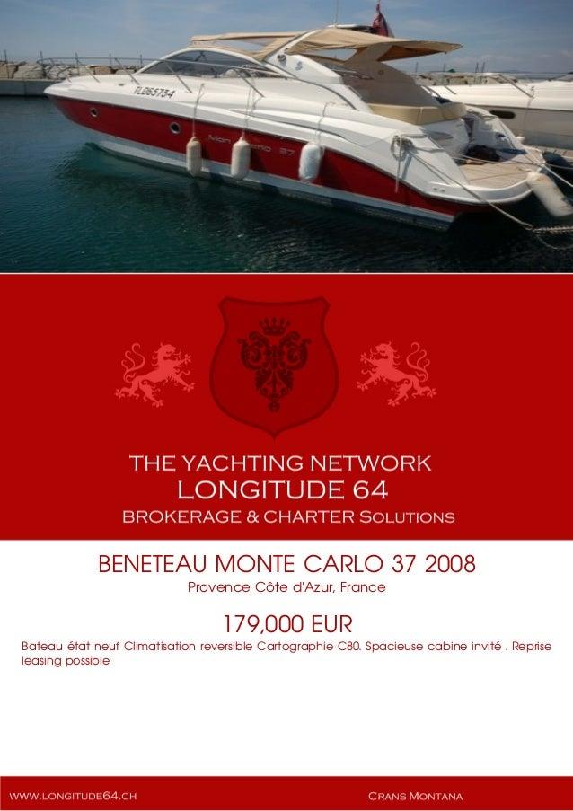 BENETEAU MONTE CARLO 37 2008 Provence Côte d'Azur, France 179,000 EUR Bateau état neuf Climatisation reversible Cartograph...