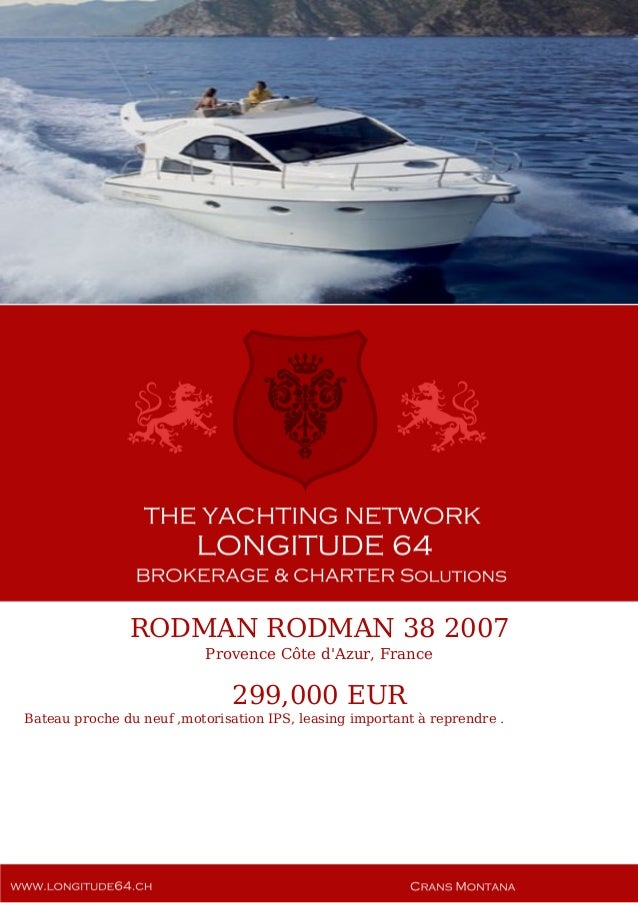 RODMAN RODMAN 38 2007 Provence Côte d'Azur, France 299,000 EUR Bateau proche du neuf ,motorisation IPS, leasing important ...