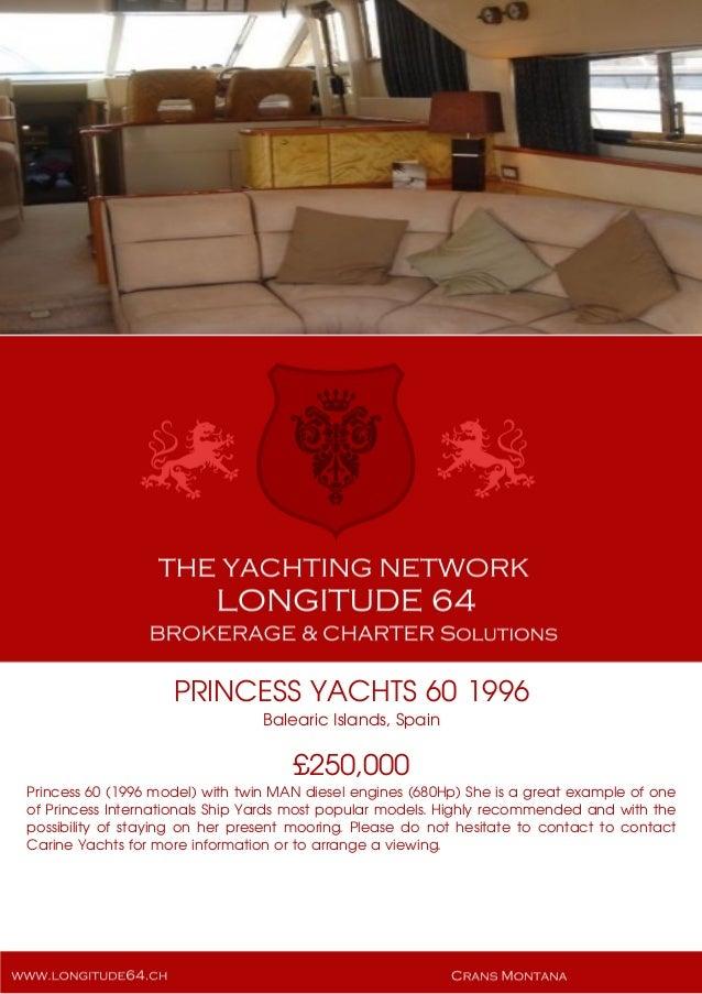 PRINCESS YACHTS 60 1996 Balearic Islands, Spain £250,000 Princess 60 (1996 model) with twin MAN diesel engines (680Hp) She...