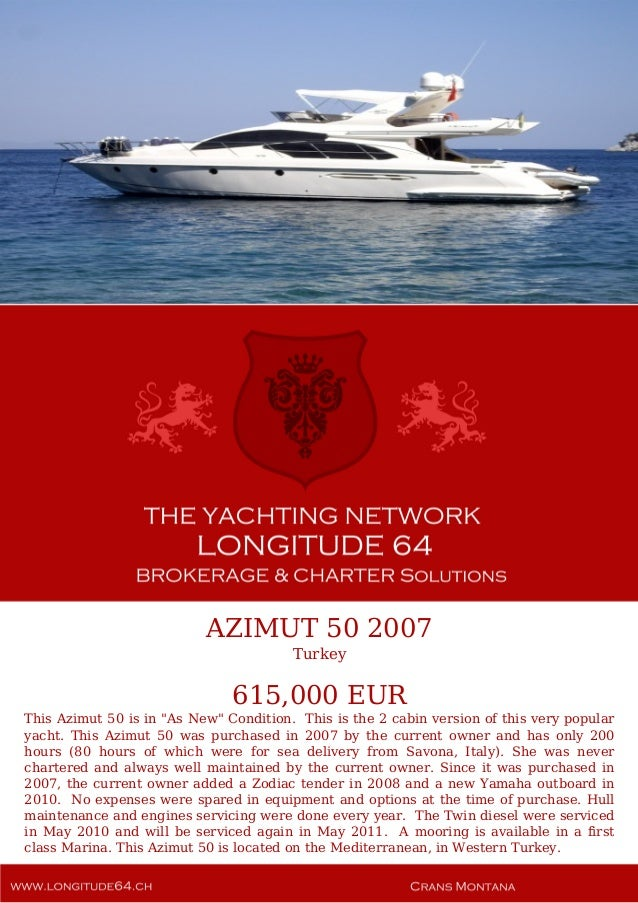 """AZIMUT 50 2007 Turkey 615,000 EUR This Azimut 50 is in """"As New"""" Condition. This is the 2 cabin version of this very popula..."""