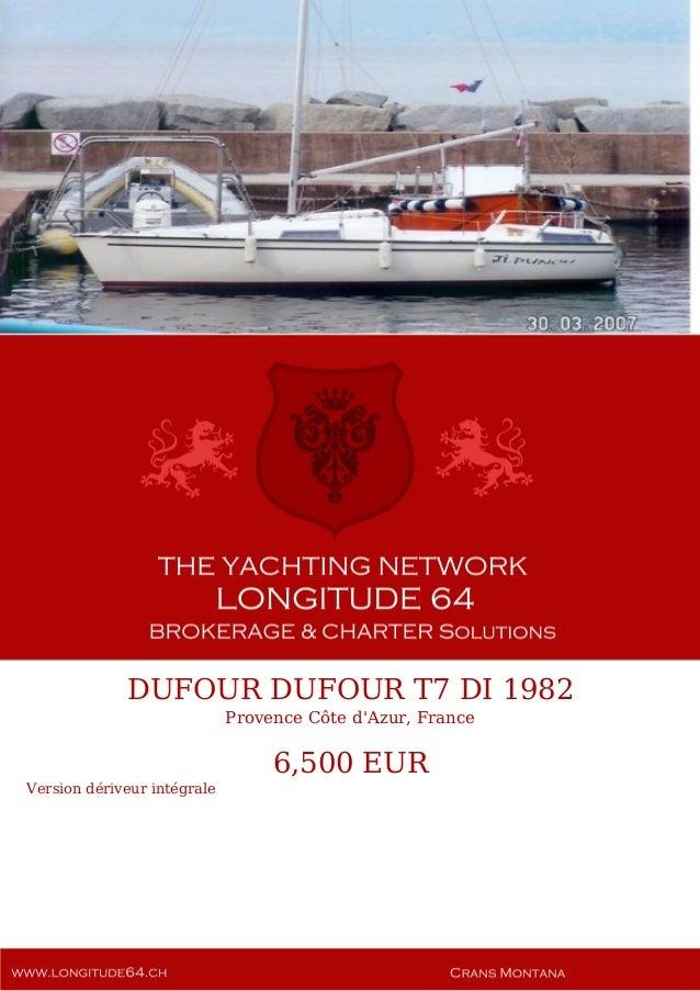 DUFOUR DUFOUR T7 DI 1982 Provence Côte d'Azur, France 6,500 EUR Version dériveur intégrale