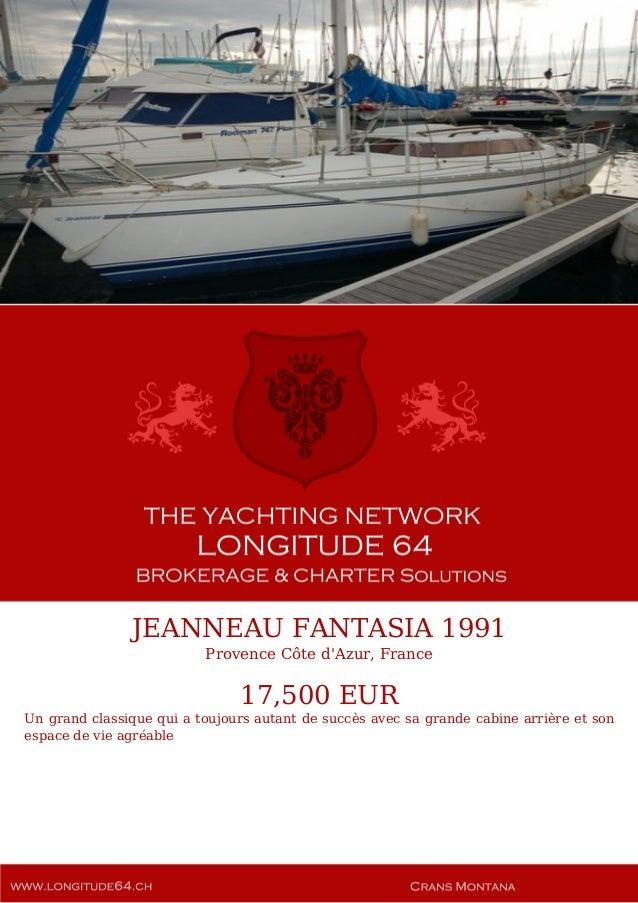 JEANNEAU FANTASIA 1991 Provence Côte d'Azur, France 17,500 EUR Un grand classique qui a toujours autant de succès avec sa ...