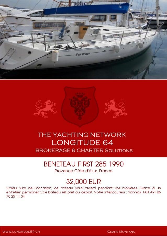 BENETEAU FIRST 285 1990 Provence Côte d'Azur, France 32,000 EUR Valeur sûre de l'occasion, ce bateau vous raviera pendant ...