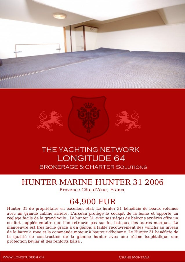 HUNTER MARINE HUNTER 31 2006 Provence Côte d'Azur, France 64,900 EUR Hunter 31 de propriétaire en excellent état. Le hunte...