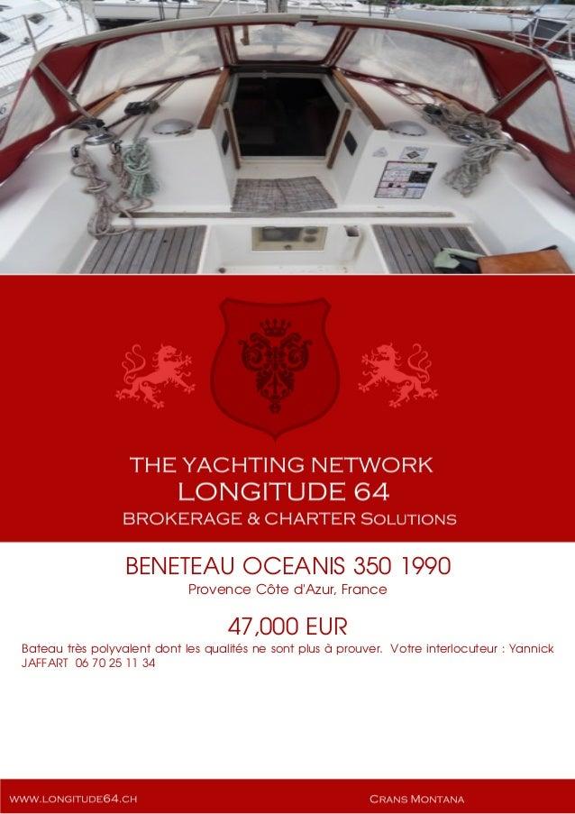 BENETEAU OCEANIS 350 1990 Provence Côte d'Azur, France 47,000 EUR Bateau très polyvalent dont les qualités ne sont plus à ...