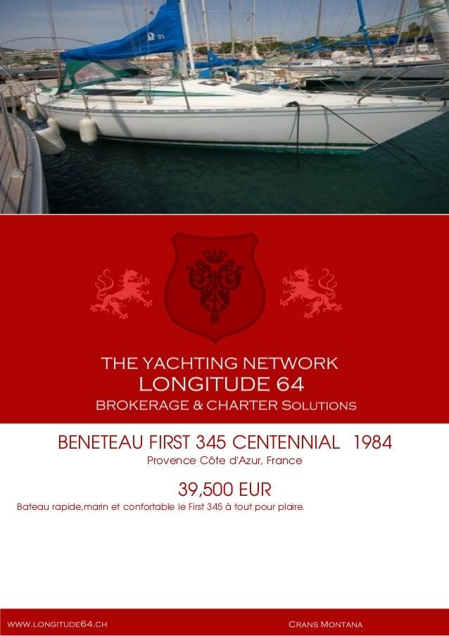 BENETEAU FIRST 345 CENTENNIAL 1984 Provence Côte d'Azur, France 39,500 EUR Bateau rapide,marin et confortable le First 345...
