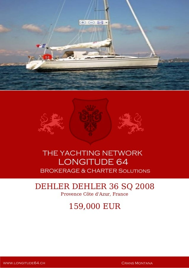 DEHLER DEHLER 36 SQ 2008 Provence Côte d'Azur, France 159,000 EUR