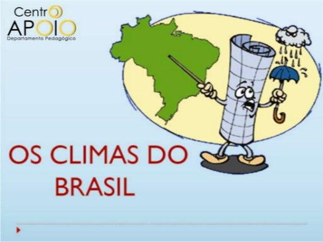 Nesta aula você saberá: Identificaros fatores responsáveis pela variação climática. Reconhecer       e classificar os ti...