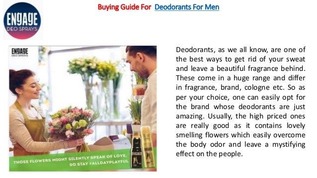 Buying Guide For Deodorants For Men Deodorants, as we all know, are one of the best ways to get rid of your sweat and leav...
