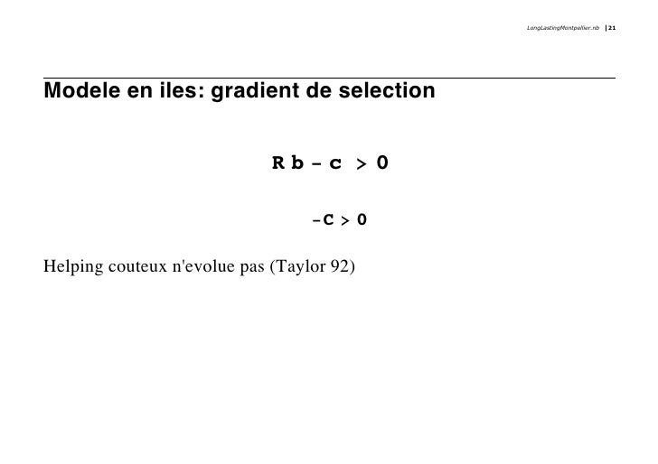 LongLastingMontpellier.nb   21     Modele en iles: gradient de selection                                Rb-c >0           ...