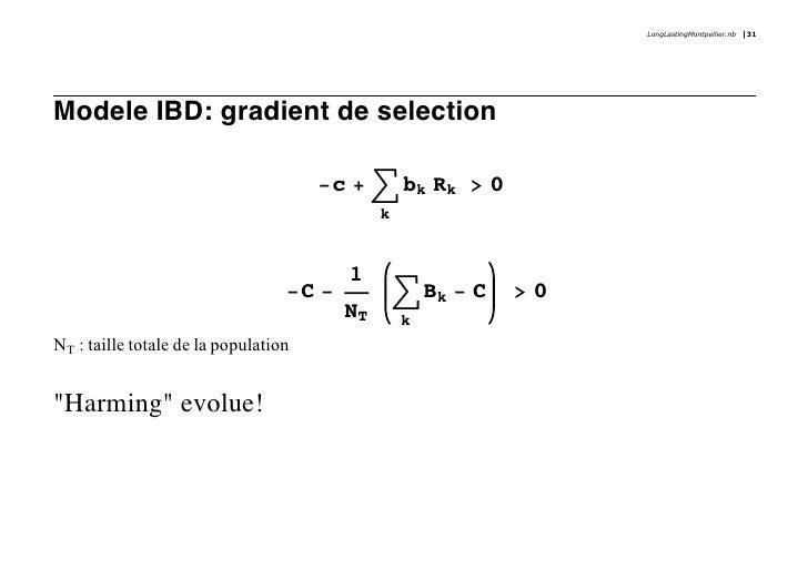 LongLastingMontpellier.nb   31     Modele IBD: gradient de selection                                        -c + ' bk Rk >...