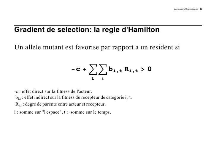 LongLastingMontpellier.nb   7     Gradient de selection: la regle d'Hamilton  Un allele mutant est favorise par rapport a ...