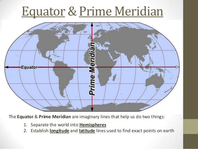 Delightful Equator U0026 Prime MeridianThe Equator U0026 Prime Meridian Are Imaginary Lines  That Help Us Do Two ...