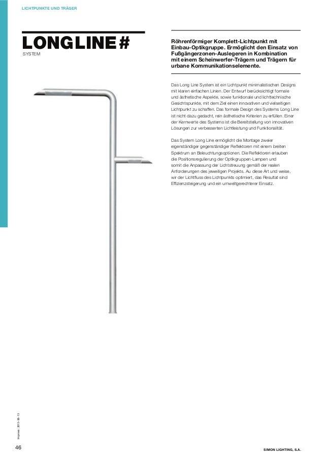 LICHTPUNKTE UND TRÄGER  LONG LINE #   SYSTEM    Röhrenförmiger Komplett-Lichtpunkt mit Einbau-Optikgruppe. Ermöglicht de...