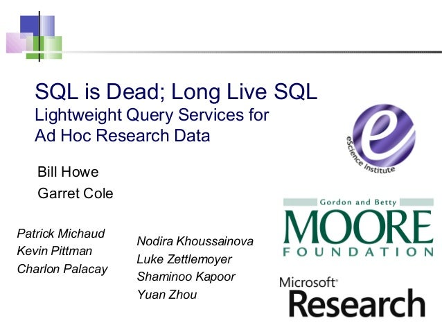SQL is Dead; Long Live SQL: Lightweight Query Services for Long Tail Science