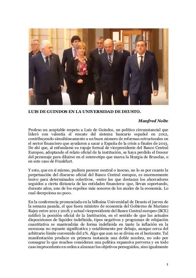 1 LUIS DE GUINDOS EN LA UNIVERSIDAD DE DEUSTO. Manfred Nolte Profeso un aceptable respeto a Luis de Guindos, un político c...