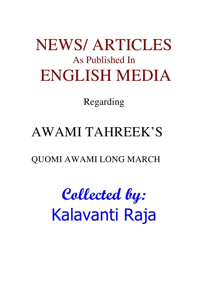 NEWS/ ARTICLES        As Published In  ENGLISH MEDIA          Regarding   AWAMI TAHREEK'S QUOMI AWAMI LONG MARCH        Co...