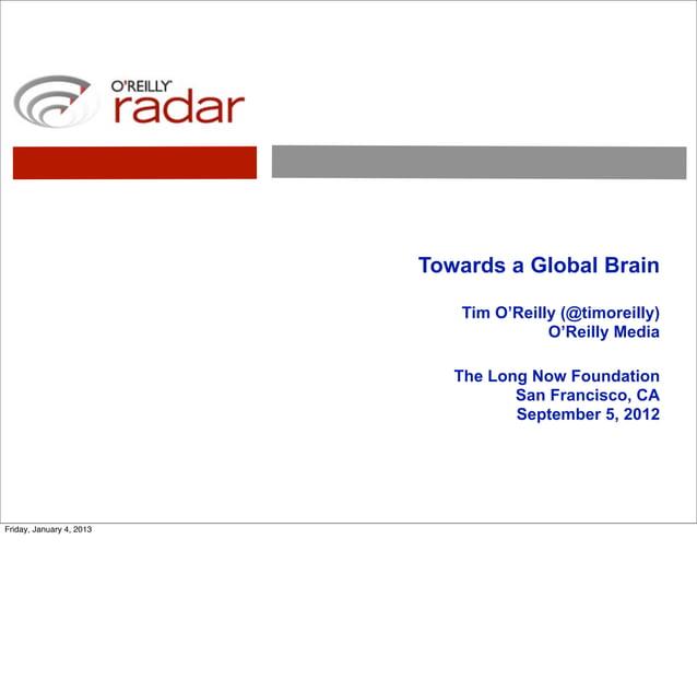 Towards a Global Brain                             Tim O'Reilly (@timoreilly)                                        O'Rei...