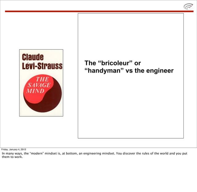 "The ""bricoleur"" or                                                     ""handyman"" vs the engineerFriday, January 4, 2013In..."