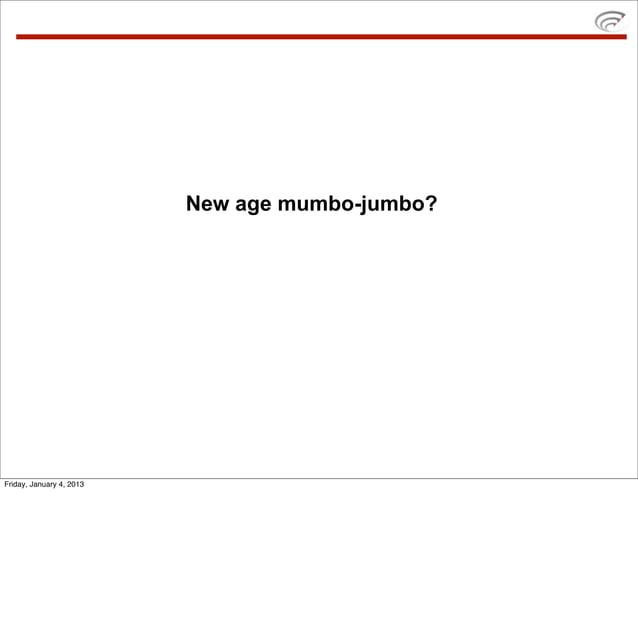 New age mumbo-jumbo?Friday, January 4, 2013