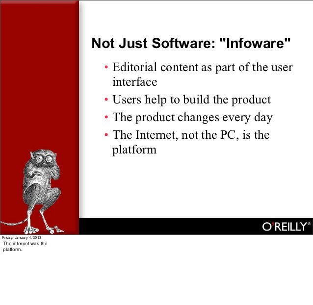 """Not Just Software: """"Infoware""""                           • Editorial content as part of the user                           ..."""