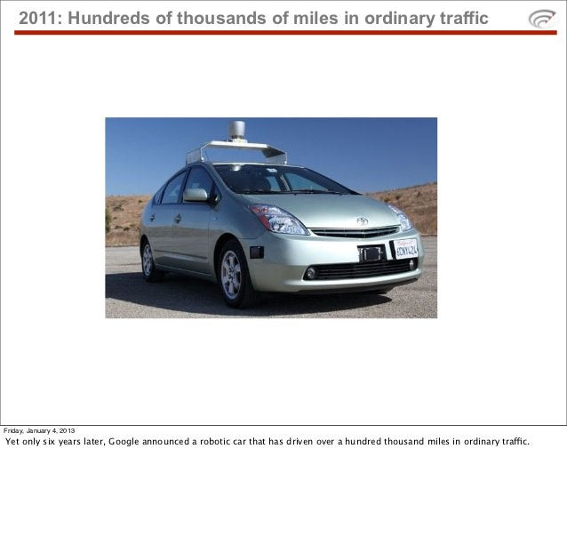 2011: Hundreds of thousands of miles in ordinary trafficFriday, January 4, 2013Yet only six years later, Google announced ...