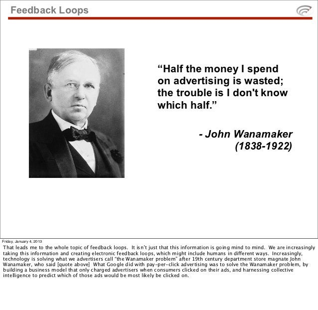 "Feedback Loops                                                                ""Half the money I spend                     ..."
