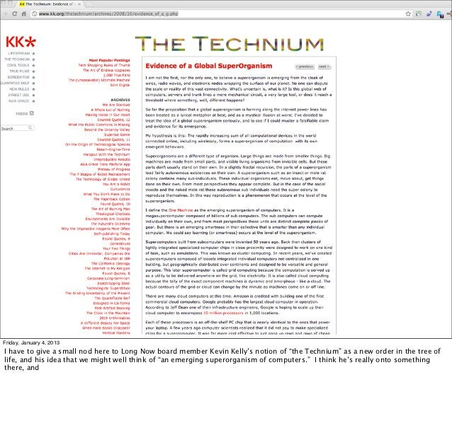 """Friday, January 4, 2013I have to give a small nod here to Long Now board member Kevin Kelly's notion of """"the Technium"""" as ..."""
