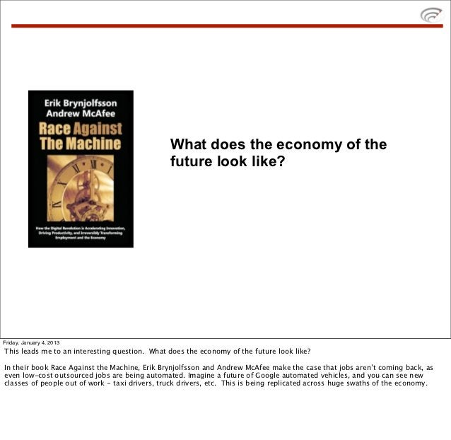 What does the economy of the                                                future look like?Friday, January 4, 2013This l...