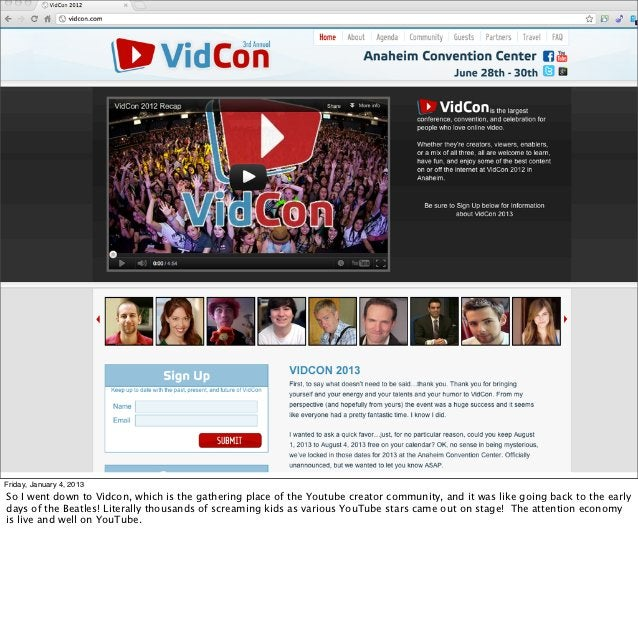 Friday, January 4, 2013So I went down to Vidcon, which is the gathering place of the Youtube creator community, and it was...
