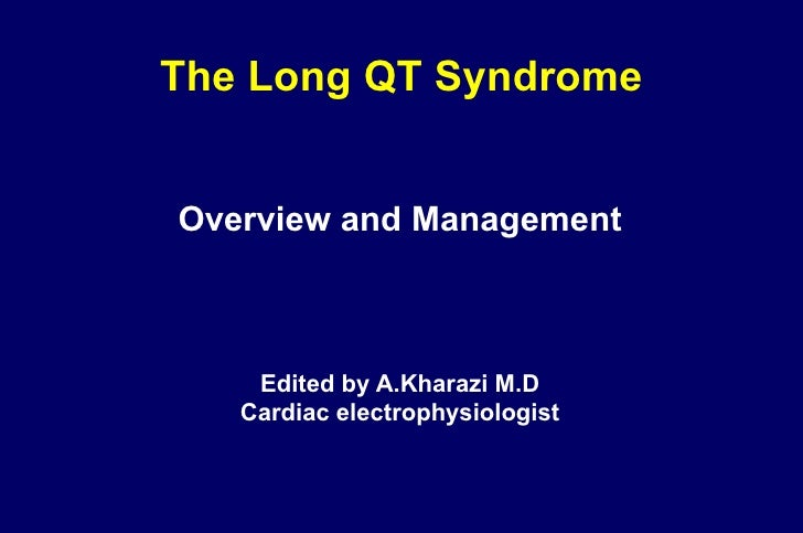 long qt syndrome essay Causes and management of drug-induced long qt syndrome ramy f ayad, md, manish d assar, md causes and management of drug-induced long qt syndrome.