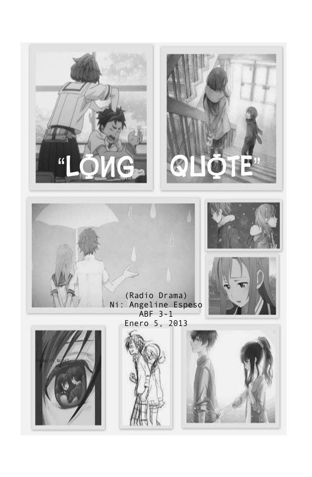 """LONG QUOTE"" (Radio Drama) Ni: Angeline Espeso ABF 3-1 Enero 5, 2013 Hana: oh, tapos?"