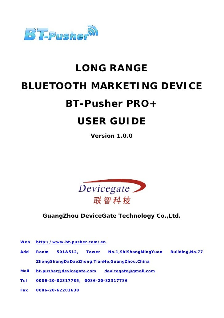 LONG RANGE BLUETOOTH MARKETING DEVICE                   BT-Pusher PRO+                        USER GUIDE                  ...