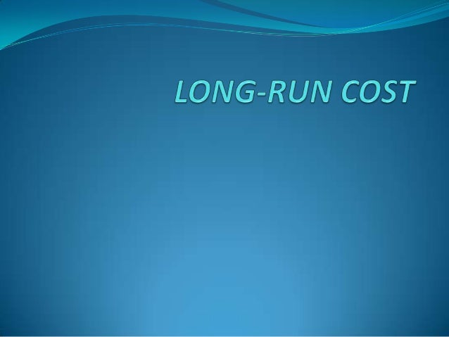 COST FUNCTION IN LONG- RUN  Cost function in Long- Run may be defined as the mathematical relationship btw cost of a prod...