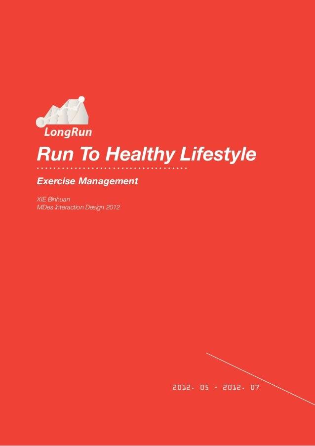 Run To Healthy LifestyleXIE BinhuanMDes Interaction Design 2012Exercise Management2012. 05 - 2012. 07