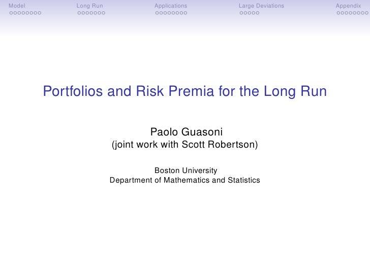 Model        Long Run              Applications           Large Deviations   Appendix             Portfolios and Risk Prem...